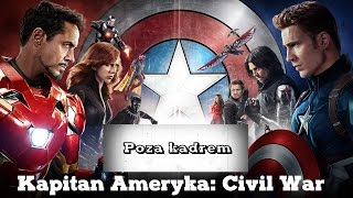 Poza kadrem - Kapitan Ameryka: Wojna Bohaterów (Captain America: Civil War)