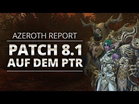 Azeroth Report - Patch 8.1 ist auf dem PTR! | World of Warcraft