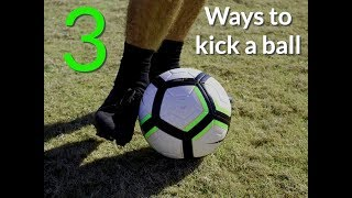 How to kick a soccer ball: 3 Ways To Kick The Ball