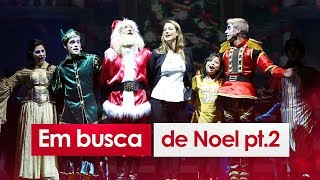 EM BUSCA DE NOEL pt.2 | Especial #13 | Luana Piovani