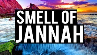 THE SMELL OF JANNAH