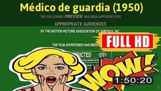 Watch Médico de guardia (1950) - Full Movie Online