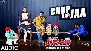 Chup Kar Jaa | Full Audio | Saadey Cm Saab | Harbhajan Mann | New Punjabi Song 2016 | SagaHits