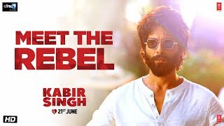Meet The Rebel | Kabir Singh → 1 Day to Go - Cinemas Now | Shahid K, Kiara A, Sandeep V