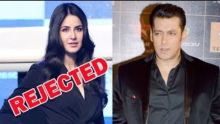 Salman Khan rejected Katrina Kaif!!  | Bollywood News