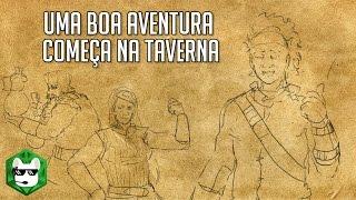 Jogando RPG s01e01 | Uma boa aventura começa na taverna | D&D 5.0