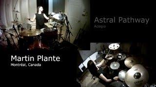 Martin Plante - ADAGIO - The Astral Pathway - Drum Cover