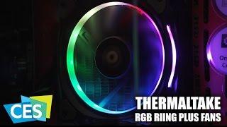 CES 2017: Thermaltake Riing Plus TT Premium RGB Fans