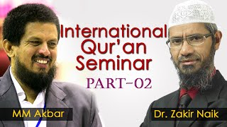 INTERNATIONAL QURAN SEMINAR  | PART-02 | DR.ZAKIR NAIK | MM AKBAR