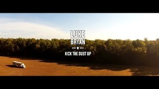 Luke Bryan - Kick The Dust Up ( video )
