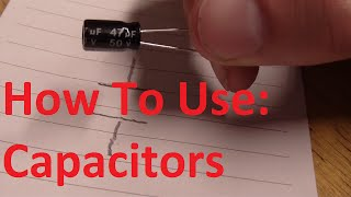 How to use a Capacitor