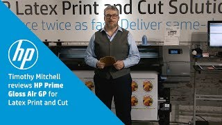 Timothy Mitchell Reviews HP Prime Gloss Air GP Adhesive Vinyl for Print & Cut
