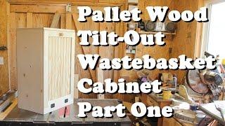 Pallet Wood Wastebasket Cabinet Part One *Free plans*
