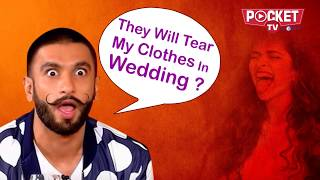 Ranveer Singh's clothes will be torn in wedding, But Why? | Deepika Ranveer wedding