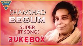 Shamshad Begum Best Super Hit Songs Jukebox    Evergreen Old Hindi Songs    Eagle Hindi Movies
