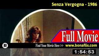 Watch: Senza vergogna (1986) Full Movie Online