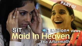 "SIT | MAID IN HEAVEN | Part 2 | ""THE AFTERMATH"""