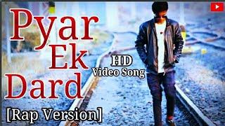 Pyar Ek Dard Rap Song The End Of Emptiness Heart Touching Emotional Sad Love Song Shivam Raaz ft.Ali