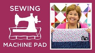 Make a Sewing Machine Pad with Jenny