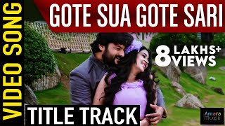 Gote Sua Gote Sari Odia Movie || Title track || Video Song | Anubhav, Barsha