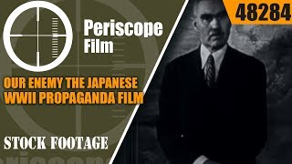 OUR ENEMY THE JAPANESE (FILM 2)  WWII PROPAGANDA FILM W/ JOSEPH GREW 48284