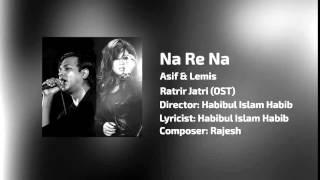 Na Re Na By Asif Akbar & Lihat Lemis | Audio Jukebox