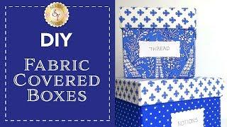 DIY Fabric Covered Boxes | with Jennifer Bosworth of Shabby Fabrics