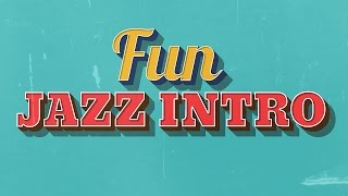 Upbeat Jazz Intro Music for Videos (18 seconds, 4 different arrangements