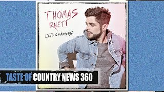 5 Truths About Thomas Rhetts Life Changes Album Taste Of Country News 360