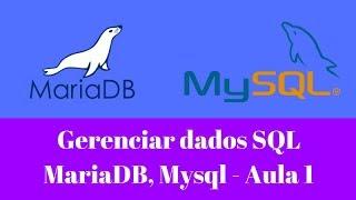 Gerenciar dados SQL - Aula 1 - MariaDB ou Mysql