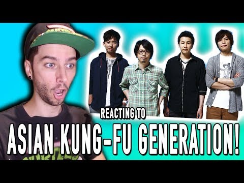Reacting To Asian Kung Fu Generation