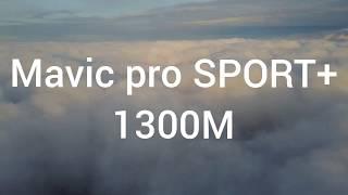 Mavic pro SPORT PLUS no limit 1300m flight above clouds