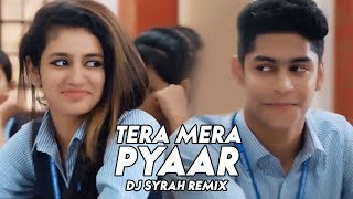 Tera Mera Pyaar Ft. Priya Varrier | Kumar Sanu | Retro Love Mix | DJ Syrah