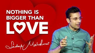 Nothing is bigger than LOVE❤️  By Sandeep Maheshwari I Hindi