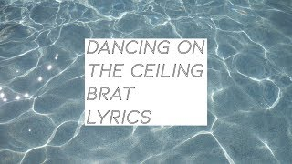 """Dancing on the Ceiling"" Lyrics - Brat 