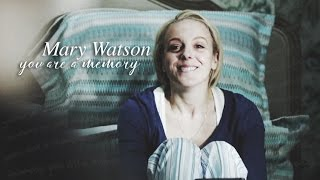 Mary Watson    You Are A Memory