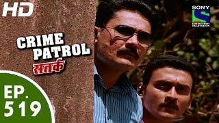Crime Patrol - क्राइम पेट्रोल सतर्क - Episode 519 - 13th June, 2015