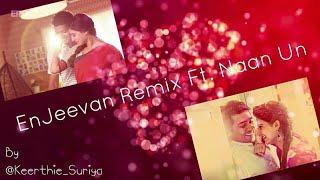 EnJeevan Remix Ft. Naan Un