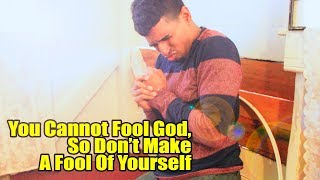 You Cannot Fool God, So Don't Make A Fool Of Yourself - Caribbean Comedy 2018