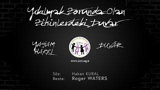 İZEV - Yaşam Hakkı - Duvar (Roger Waters - Pink Floyd - Another Brick in The Wall)