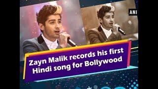Zayn Malik records his first Hindi song for Bollywood - Bollywood News