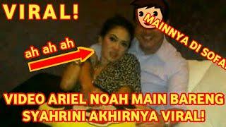 Video Ariel Noah Main Bareng Syahrini Di Sofa Akhirnya Viral!