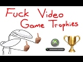 Fuck Video Game Trophies - Top 5 Stupidest Trophies