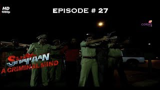 Shaitaan - A Criminal Mind - शैतान - Full Episode 27