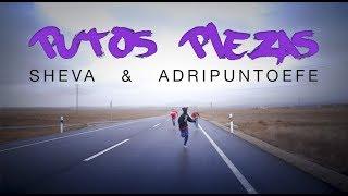 SHEVA ft. ADRIPUNTOEFE - PUTOS PIEZAS (prod. AdriPuntoEfe)