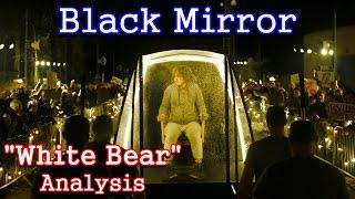 Black Mirror Analysis: White Bear
