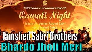 Bhardo Jholi Meri | Jamshed Sabri Brothers | Qawali Night | Full Hd Video