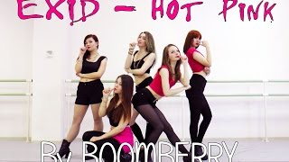 [BOOMBERRY] EXID(이엑스아이디) - Hot Pink (핫핑크) dance cover