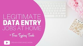 Legitimate Data Entry Jobs + Free Work from Home Typing Tools