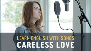 Learn English with Songs - Careless Love - Lyric Lab